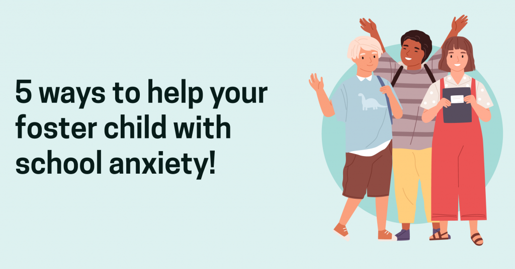 how to help your foster child with back to school anxiety